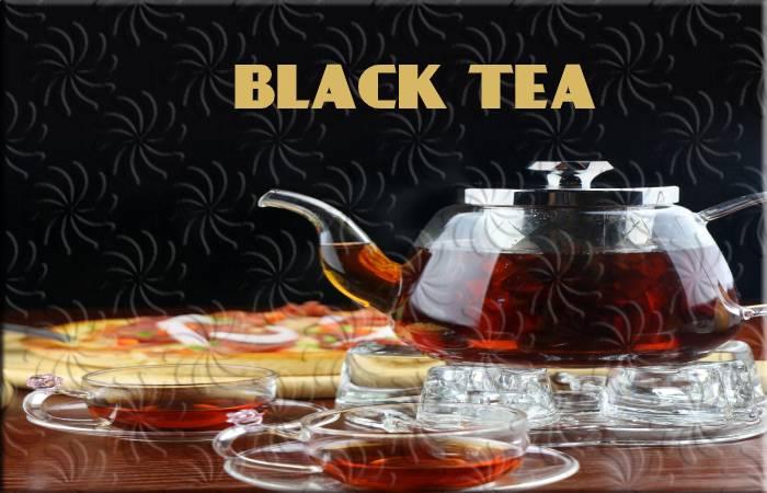 BLACK TEA Is One Of The Best Tea Variants