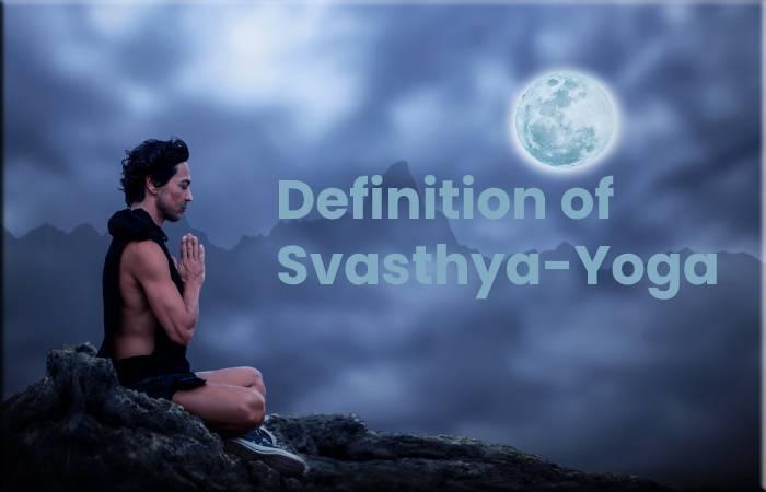 Definition of Svasthya-Yoga