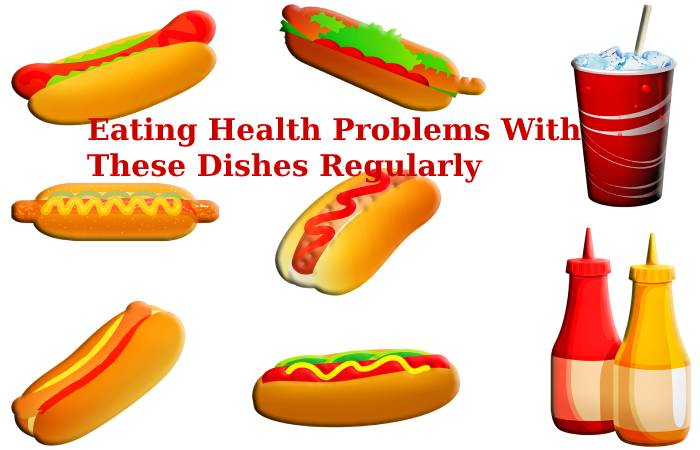 Eating Health Problems With These Dishes Regularly (1)