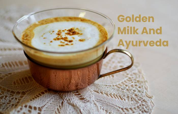 Golden Milk And Ayurveda