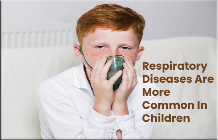 Respiratory Diseases Are More Common In Children