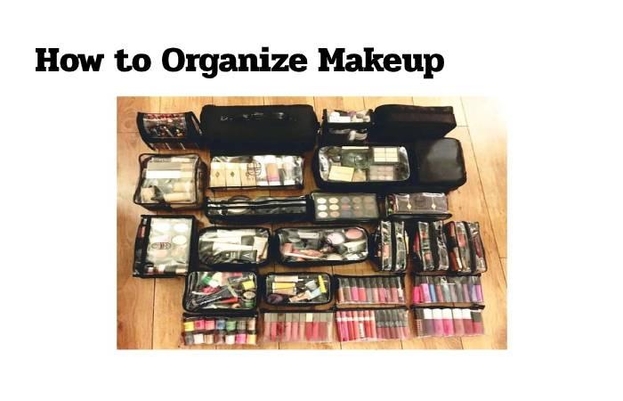 how to organize makeup kit