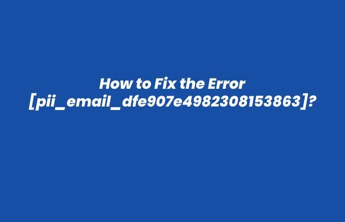 [pii_email_dfe907e4982308153863] - pii_email_dfe907e4982308153863